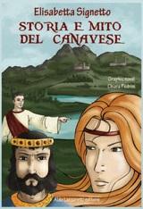 Storia e mito del Canavese vol 1